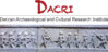 DECCAN ARCHAEOLOGICAL AND CULTURAL RESEARCH INSTITUTE